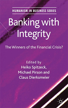 https://www.amazon.com/Banking-Integrity-Financial-Humanism-Business-ebook/dp/B0074663F4/ref=sr_1_8?s=books&ie=UTF8&qid=1495597226&sr=1-8&refinements=p_27%3AMichael+Pirson